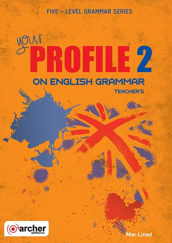 YOUR PROFILE ON ENGLISH GRAMMAR 2 TCHR S